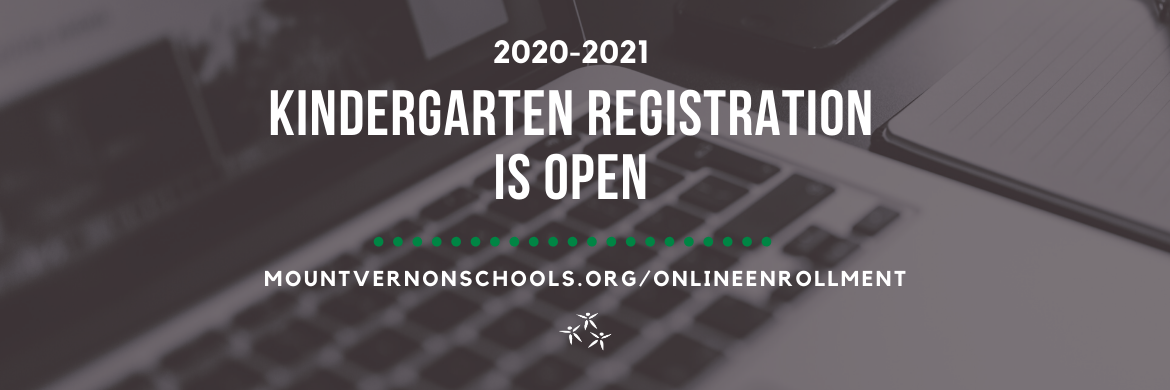 2020-2021 Kindergarten Registration is Open - mountvernonschools.org/onlineenrollment